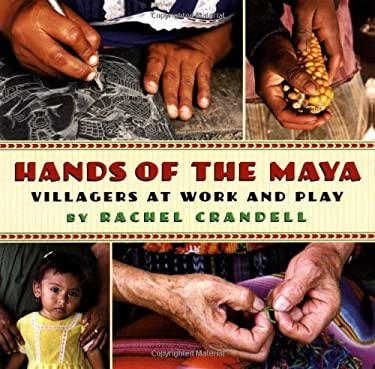 Hands of the Maya: Villagers at Work and Play 9780805066876
