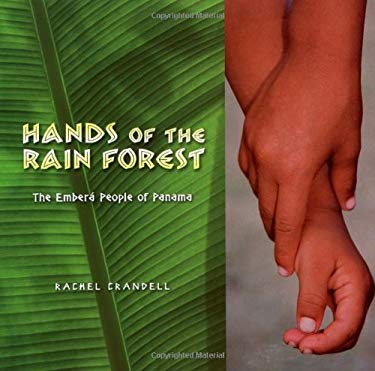 Hands of the Rain Forest: The Embera People of Panama 9780805079906