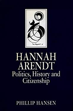 Hannah Arendt: Politics, History and Citizenship 9780804721462
