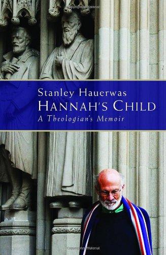 Hannah's Child: A Theologian's Memoir 9780802864871