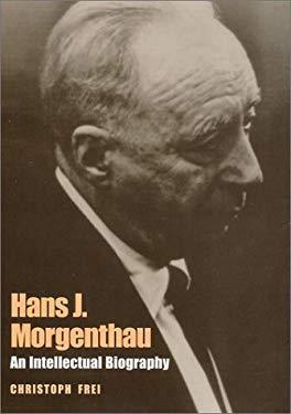 Hans J. Morgenthau: An Intellectual Biography 9780807126585