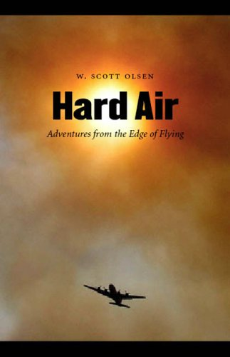 Hard Air: Adventures from the Edge of Flying 9780803211445