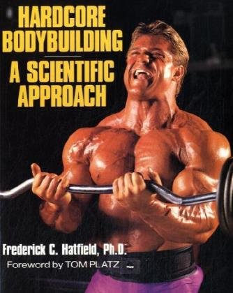 Hardcore Bodybuilding: A Scientific Approach 9780809237289