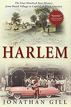 Harlem: The Four Hundred Year History from Dutch Village to Capital of Black America 9780802119100