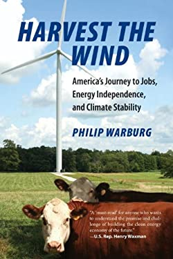 Harvest the Wind: America's Journey to Jobs, Energy Independence, and Climate Stability 9780807000496