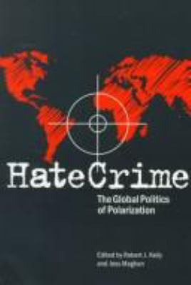 Hate Crime: The Global Politics of Polarization 9780809321308