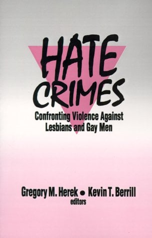 Hate Crimes: Confronting Violence Against Lesbians and Gay Men 9780803945425