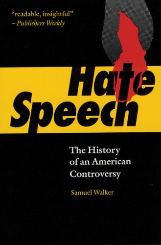 Hate Speech: The History of an American Controversy 9780803297517