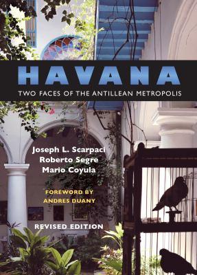 Havana: Two Faces of the Antillean Metropolis 9780807853696