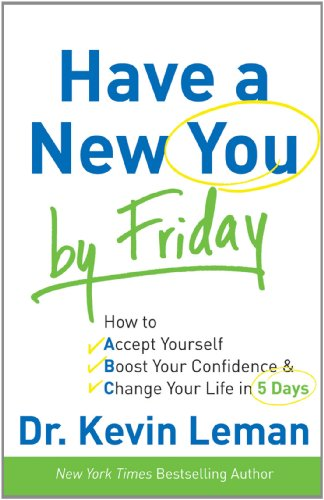Have a New You by Friday: How to Accept Yourself, Boost Your Confidence & Change Your Life in 5 Days 9780800720872