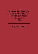 Heads of Families at the First Census of the United States Taken in the Year 1790: Pennsylvania 9780806303406