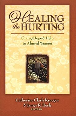 Healing the Hurting: Giving Hope and Help to Abused Women 9780801058318