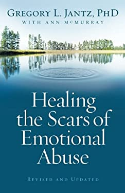 Healing the Scars of Emotional Abuse 9780800733230