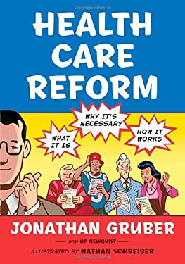 Health Care Reform: What It Is, Why It's Necessary, How It Works 9780809094622