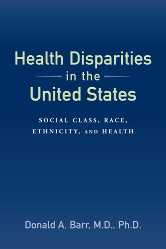 Health Disparities in the United States: Social Class, Race, Ethnicity, and Health 9780801888212