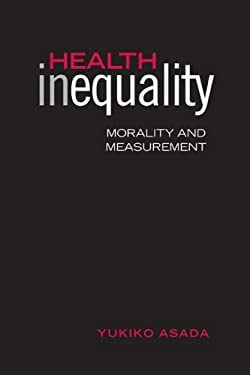 Health Inequality: Morality and Measurement 9780802092441