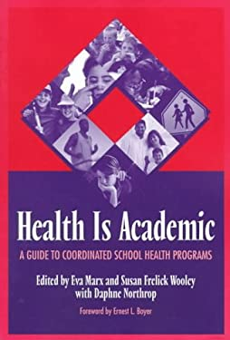Health is Academic: A Guide to Coordinated School Health Programs 9780807737132