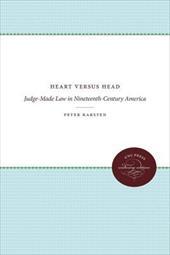Heart Versus Head: Judge-Made Law in Nineteenth-Century America