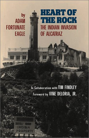 Heart of the Rock: The Indian Invasion of Alcatraz 9780806133966