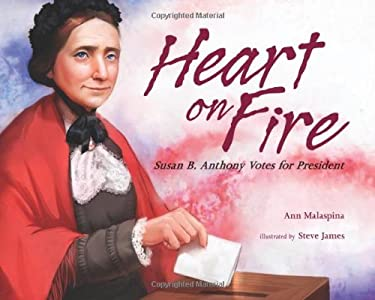 Heart on Fire: Susan B. Anthony Votes for President 9780807531884