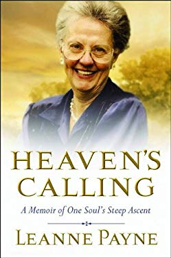 Heaven's Calling: A Memoir of One Soul's Steep Ascent 9780801013126