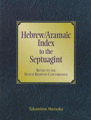 Hebrew/Aramaic Index to the Septuagint: Keyed to the Hatch-Redpath Concordance 9780801021459