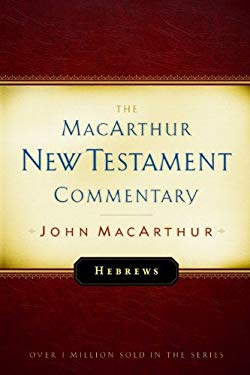 Hebrews MacArthur New Testament Commentary 9780802407535