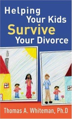 Helping Your Kids Survive Your Divorce 9780800787387
