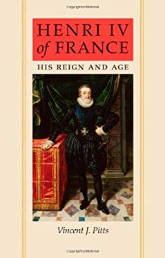 Henri IV of France: His Reign and Age 9780801890277
