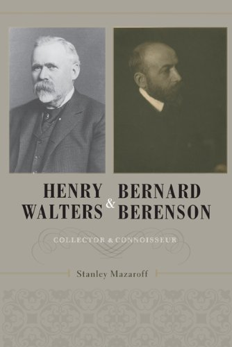 Henry Walters and Bernard Berenson: Collector and Connoisseur 9780801895128