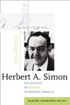 Herbert A. Simon: The Bounds of Reason in Modern America 9780801880254