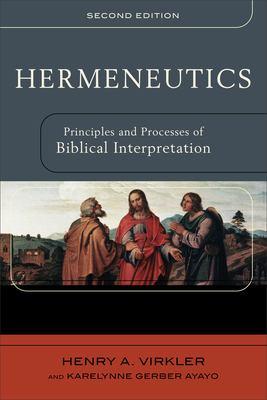 Hermeneutics: Principles and Processes of Biblical Interpretation 9780801031380