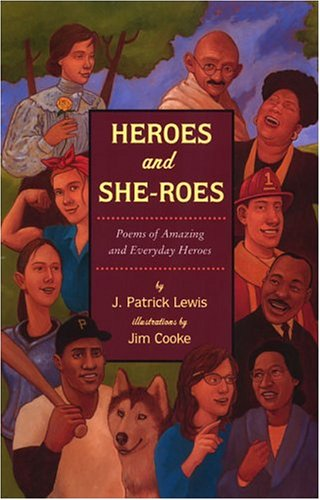 Heroes and She-Roes: Poems of Amazing and Everyday Heroes 9780803729254