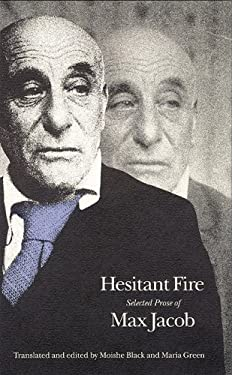 Hesitant Fire: Selected Prose of Max Jacob 9780803225749