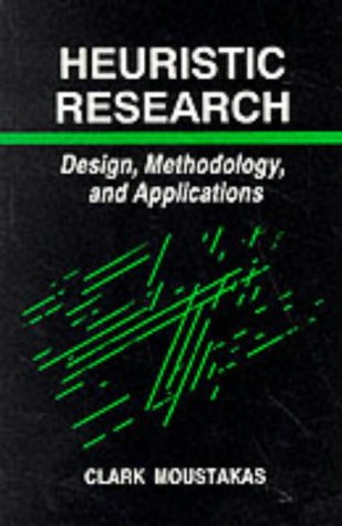 Heuristic Research: Design, Methodology, and Applications 9780803938823