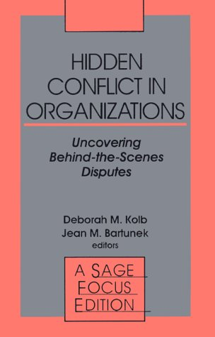 Hidden Conflict in Organizations: Uncovering Behind-The-Scenes Disputes 9780803941618