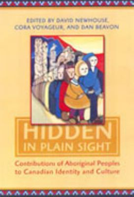 Hidden in Plain Sight: Contributions of Aboriginal Peoples to Canadian Identity and Culture, Volume 1 9780802085818