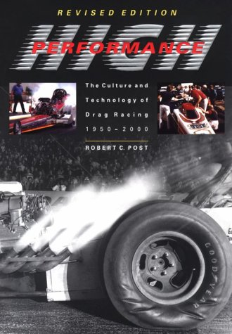 High Performance: The Culture and Technology of Drag Racing, 1950-2000 9780801866647