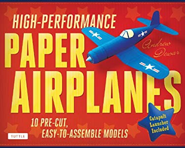 High-Performance Paper Airplanes Kit: Record-Breaking Planes That Look Great and Are Amazing to Fly! 9780804843072