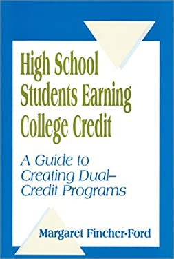 High School Students Earning College Credit: A Guide to Creating Dual-Credit Programs 9780803965508