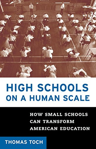 High Schools on a Human Scale: How Small Schools Can Transform American Education 9780807032459