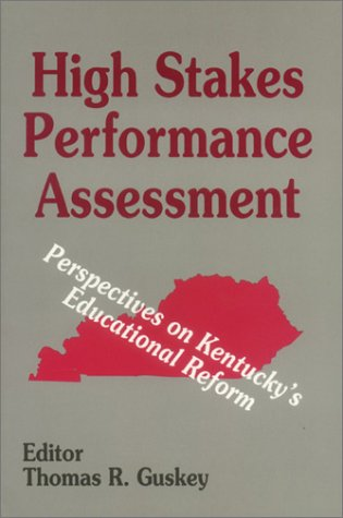 High Stakes Performance Assessment: Perspectives on Kentucky's Educational Reform 9780803961692