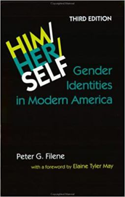 Him/Her/Self: Gender Identities in Modern America 9780801859212