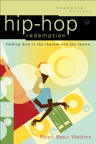 Hip-Hop Redemption: Finding God in the Rhythm and the Rhyme 9780801033117