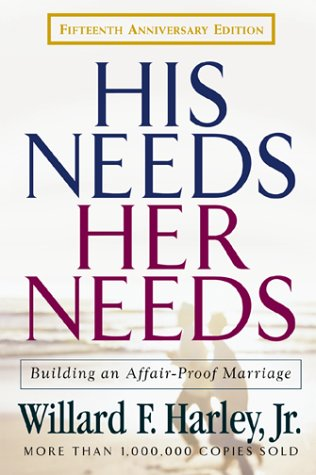 His Needs, Her Needs: Building an Affair-Proof Marriage 9780800717889