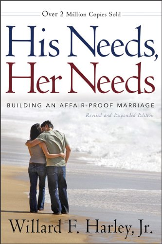 His Needs, Her Needs: Building an Affair-Proof Marriage 9780800719388
