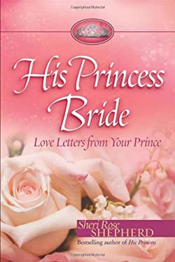 His Princess Bride: Love Letters from Your Prince 9780800719159