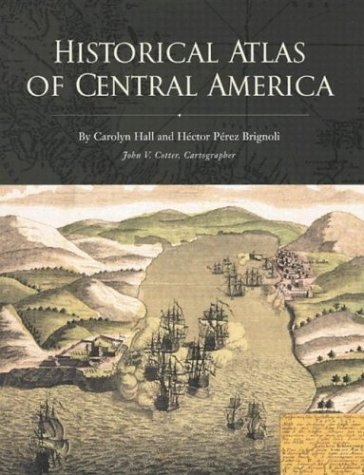 Historical Atlas of Central America 9780806130378