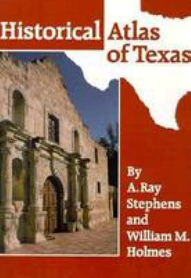 Historical Atlas of Texas 9780806121581