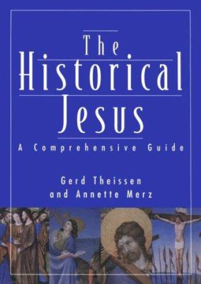 Historical Jesus: A Comprehensive Guide